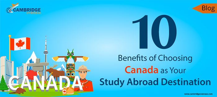 10 Benefits of Choosing Canada as your study destination